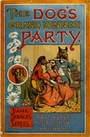 The Dog's Grand Dinner Party, from the Dame Dingle's series created by John Karst (1836-1922). Bibliographic ID number: UF00000167.