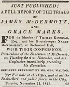An account of the 1843 trials of James McDermott and Grace Marks for the murders of Marks employer, the wealthy Thomas Kinnear, and of Nancy Montgomery, his housekeeper and mistress.