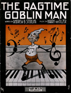Ragtime goblin man, composed by Harry Von Tilzer, lyrics by Andrew B. Stirling, published by New York: Harry Von Tilzer Music Pub. Co., 1911. ihs-SHMU_13_03